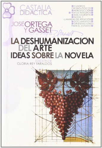 La deshumanizacion del arte. Ideas sobre la: Jose Ortega y