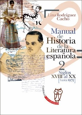 MANUAL DE HISTORIA DE LA LITERATURA ESPAÑOLA: RODRIGUEZ CACHO LINA