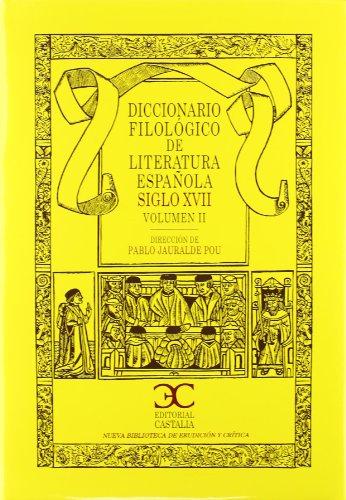 9788497403474: Diccionario Filológico de Literatura Española Siglo XVII (vol. 2) (Nueva Biblioteca de Erudición y Crítica. (NBEC))