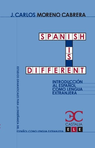 9788497403504: Spanish is different. Introducción al español como lengua extranjera (Estudios Gramaticales para la enseñanza del español como lengua extranjera. ELE)