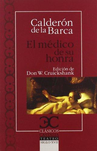 El médcio de su honra. Edición de Don W.Cruickshank.: CALDERON DE LA BARCA, Pedro