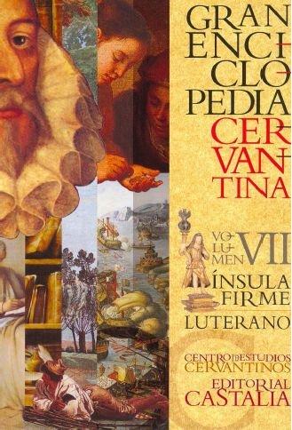 9788497403832: GRAN ENCICLOPEDIA CERVANTINA. Volumen VII. Ínsula Firme - Luterano.: 7