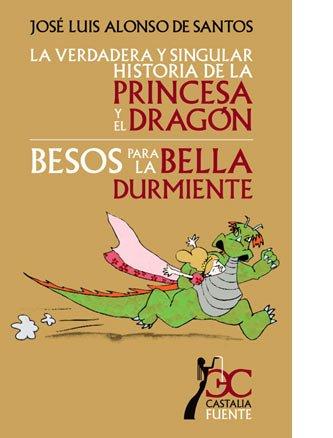 9788497403894: verdadera y singular historia de la princesa y el dragón, La. Besos para la bella durmiente (CASTALIA FUENTE. C/F.)