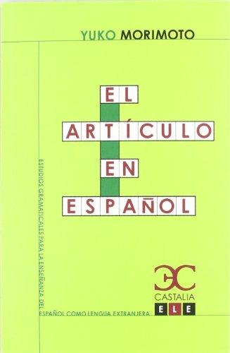 9788497403931: El artículo en español (Estudios Gramaticales para la enseñanza del español como lengua extranjera. ELE)