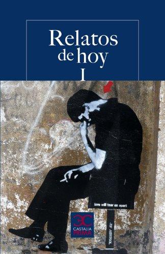 9788497404228: Relatos de hoy I. Antología para jóvenes lectores (CASTALIA PRIMA. C/P.)