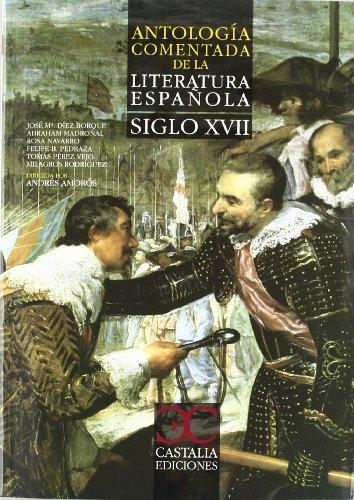 9788497404464: Antología comentada de la literatura española : siglo XVII [Lingua spagnola]