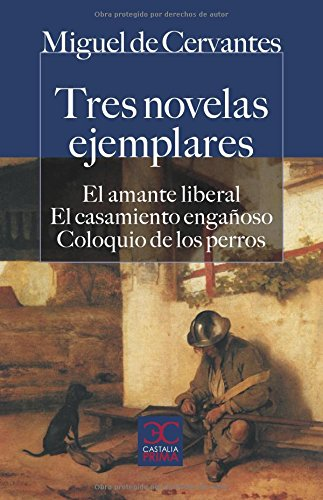 Tres novelas ejemplares (CASTALIA PRIMA. C/P.) (Spanish Edition): Cervantes, Miguel de