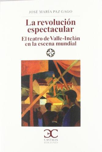 9788497404853: La revolución Espectacular.: El teatro de Valle-Inclán en la escena española. (LITERATURA Y SOCIEDAD. L/S.)