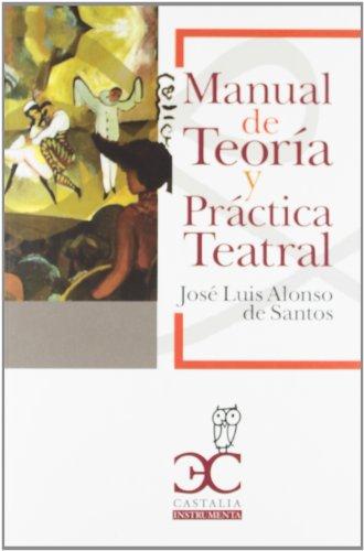 9788497405140: 6.MANUAL DE TEORIA Y PRACTICA TEATRAL.(INSTRUMENTA)