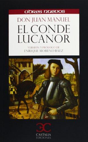 Conde Lucanor, (El)Version y prologo de Enrique Moreno Baez: Don Juan Manuel