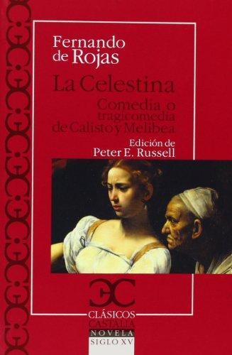 9788497405966: La Celestina. Comedia O Tragicomedia De Calisto Y Melibea (Clasicos Castalia)