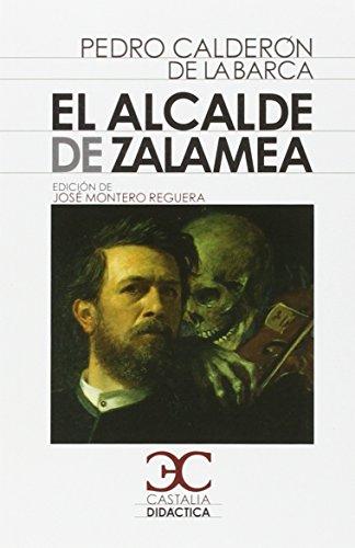 9788497407175: El alcalde de Zalamea . (CASTALIA DIDACTICA. C/D.) - 9788497407175