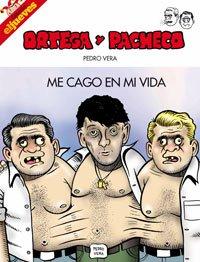9788497415927: Ortega y Pacheco/ Ortega y Pacheco: Me Cago En Mi Vida (Spanish Edition)
