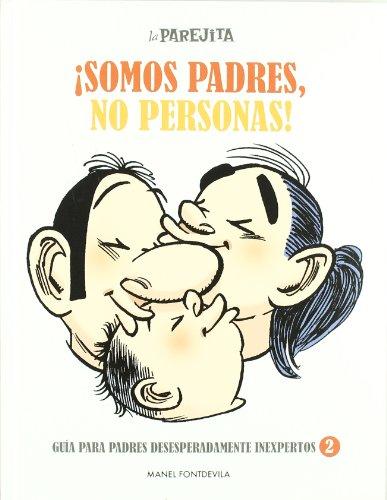 9788497416061: La parejita ¡Somos padres, no personas!: 021 (OTROS FICCIÓN)