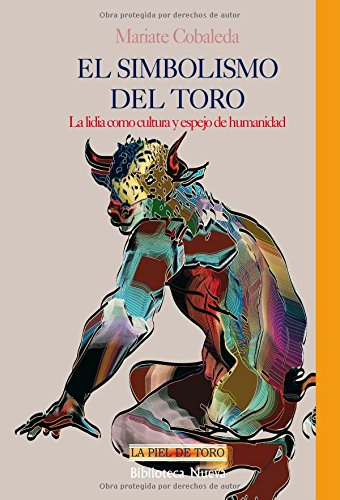 9788497420204: El simbolismo del toro / The symbolism of the bull: La Lidia Como Cultura Y Espejo De Humanidad / the Bullfight As a Culture and a Mirror of Humanity (Spanish Edition)