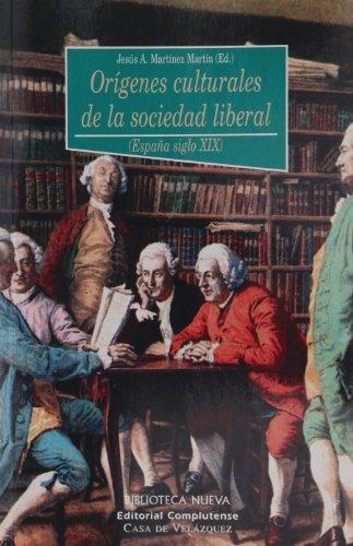 ORIGENES CULTURALES DE LA SOCIEDAD LIBERAL: A MARTINEZ MART