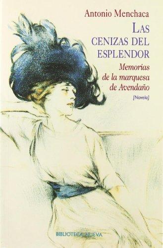 9788497420648: Las cenizas del esplendor : memorias de la Marquesa de Avendaño