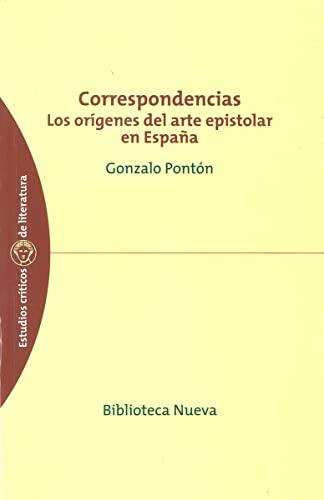 9788497420792: Correspondencias: Los orígenes del arte epistolar en España (Estudios Críticos de Literatura)