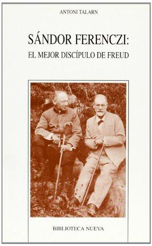 9788497421102: Sándor Ferenczi. El Mejor Discípulo De Freud