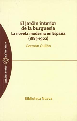 9788497421348: JARDIN INTERIOR DE LA BURGUESIA. LA NOVELA MODERNA EN ESPAnA (1885-1902), EL (Spanish Edition)