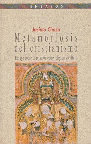 METAMORFOSIS DEL CRISTIANISMO (Spanish Edition): Jacinto Choza