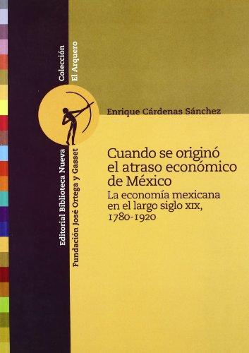 9788497421980: CUANDO SE ORIGINO EL ATRASO ECONOMICO DE MEXICO (Spanish Edition)
