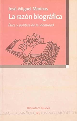 La Razon Biografica (Spanish Edition): Jose Miguel Marinas