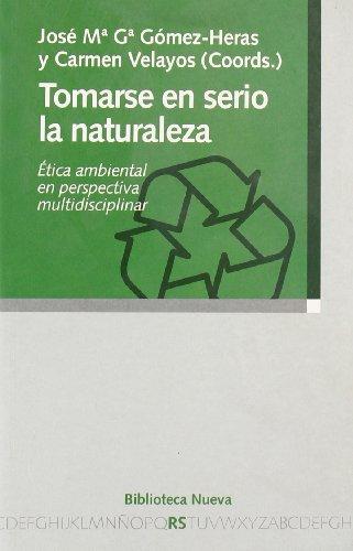 9788497422963: Tomarse en serio la naturaleza : ética ambiental en perspectiva multidisciplinar