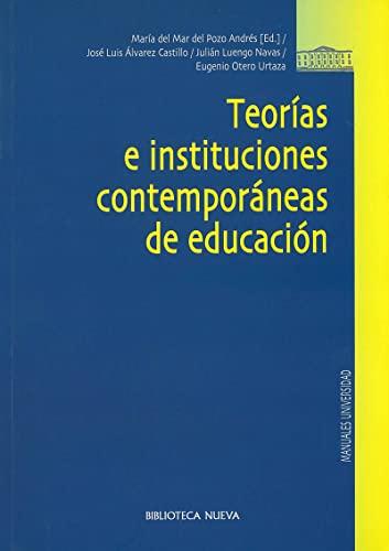 9788497423069: Teorías e instituciones contemporáneas de educación (Biblioteca Nueva Universidad / Manuales y obras de referencia)