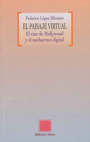 9788497423540: El paisaje virtual : el cine de Hollywood y el neobarroco digital