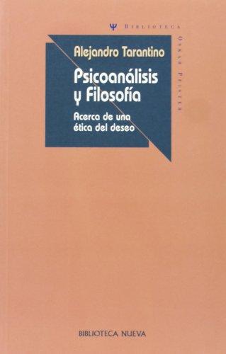 9788497423861: Psicoanálisis Y Filosofía. Acerca De Una Ética Del Deseo