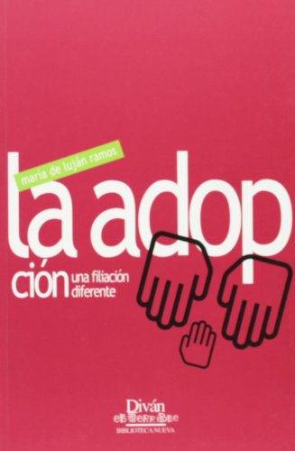 La Adopcion, Una Filiacion Diferente (Paperback): Maria De Lujan