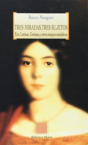 9788497424851: Tres Miradas, Tres Sujetos - Eco, Lotman, Greimas y Otros Ensayos Semioticos (Spanish Edition)