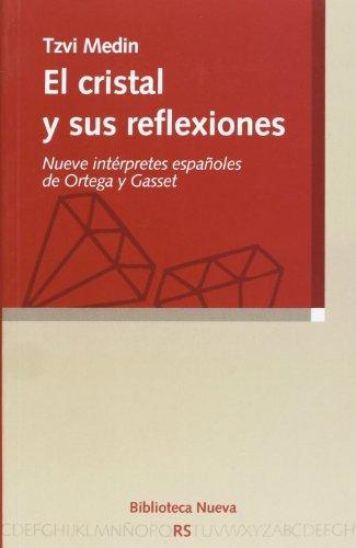 9788497424929: El cristal y sus reflexiones : nueve intérpretes españoles de Ortega y Gasset