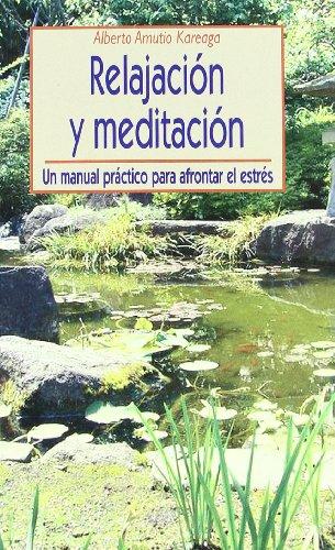 9788497425292: Relajación y meditación: Un manual práctico para afrontar el estrés (Psicología Universidad)