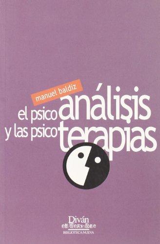 El psicoanálisis y las psicoterapias (Paperback): Manuel Baldiz Foz