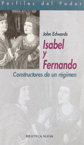 9788497425827: ISABEL Y FERNANDO. CONSTRUCTORES DE UN REGIMEN (Spanish Edition)