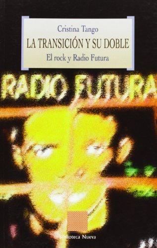 9788497425919: La transición y su doble. El rock y radio futura