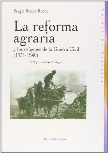 9788497426138: La reforma agraria y los orígenes de la Guerra Civil (1931-1940) (Historia Biblioteca Nueva)