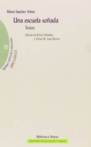 9788497426718: Una escuela soñada. Textos (Memoria y Crítica de la Educación. Serie: Clásicos de la Educación)