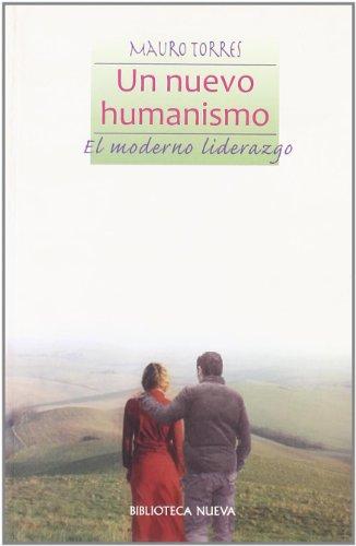 9788497427579: Un nuevo humanismo. El moderno liderazgo