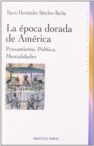 9788497427692: La Época Dorada De América (HISTORIA BIBLIOTECA NUEVA)