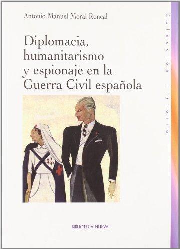 9788497427906: Diplomacia, humanitarismo y espionaje en la Guerra Civil española (Historia Biblioteca Nueva)