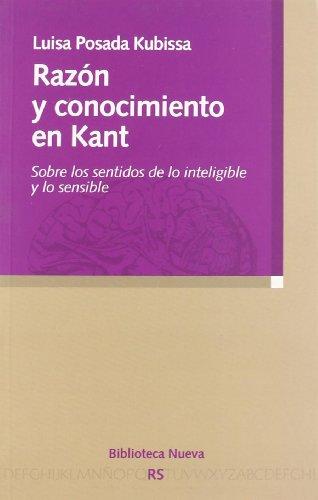 9788497428132: Razon y conocimiento en Kant. Sobre los sentidos de lo inteligible y lo sensible