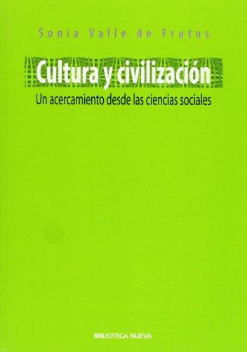 Cultura y civilización. Un acercamiento desde las: Sonia Valle de