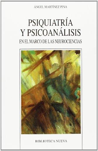 9788497428415: Psiquiatría y psicoanálisis. En el marco de las neurociencias