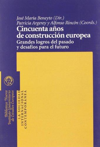 9788497428484: Cincuenta Años De Construcción Europea