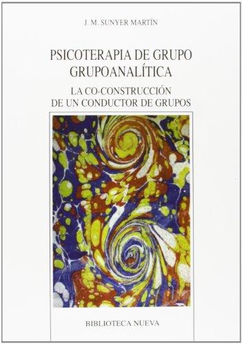 9788497428941: Psicoterapia de grupo grupoanalítica : la co-construcción de un conductor de grupos