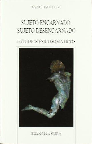 9788497428965: Sujeto Encarnado Sujeto Desencarnado. Estudios Psicosomáticos (NUEVOS TEMAS DE PSICOANALISIS)