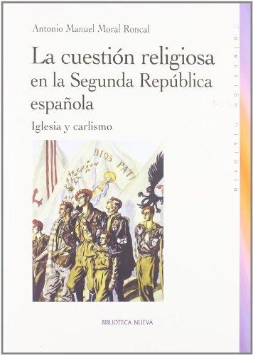 9788497429054: La cuestión religiosa en la Segunda República española. Iglesia y carlismo